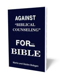 "Against ""Biblical Counseling"""