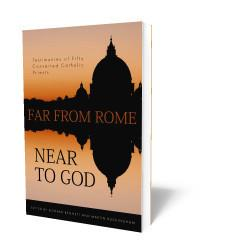 Far from Rome Near to God