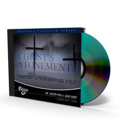 "Christ's Atonement: ""Limited"" vs. ""Whosoever Will"" CD"