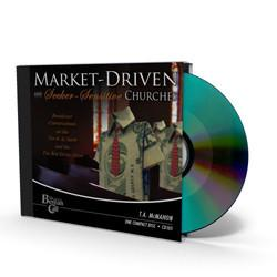 Market-Driven and Seeker-Sensitive Churches CD