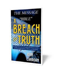 "The Message ""Bible"" - A Breach of Truth"