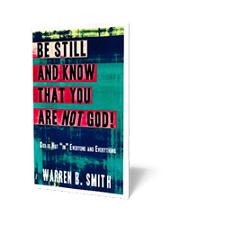 Be Still and Know That You Are Not God!