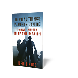 10 Vital Things Parents Can Do to Help Children Keep Their Faith