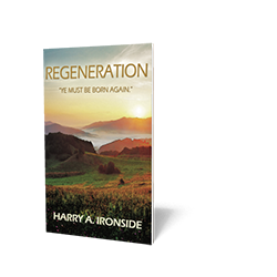 "Regeneration: ""Ye Must Be Born Again"""