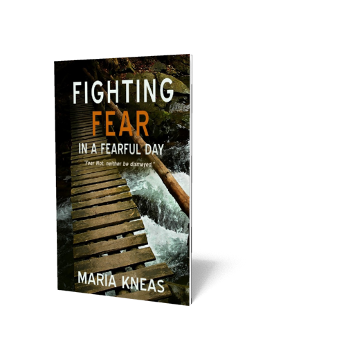 Fighting Fear in a Fearful Day